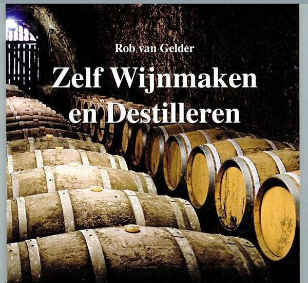 Zelf wijn maken en distilleren (Van Gelder)