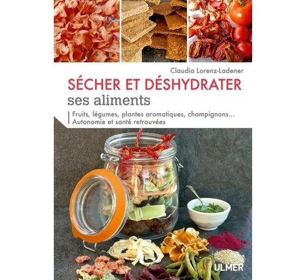 Sécher et déshydrater ses aliments (Lorenz-Ladener)