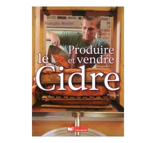 Produire et vendre le cidre 2ième édition (Moinet).