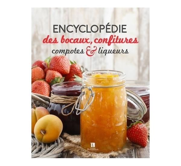 Encyclopédie des bocaux, confitures, compotes et liqueurs