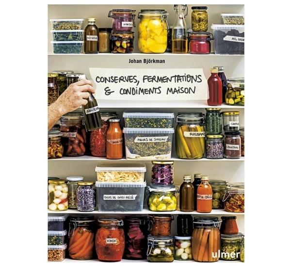 Conserves, fermentations & condiments maison (Björkman)