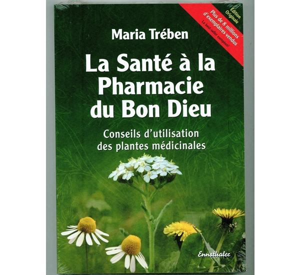 La Santé à la Pharmacie du bon Dieu (M.Treben)