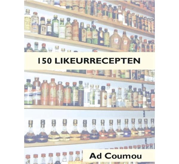 150 likeurrecepten (Ad Coumou)