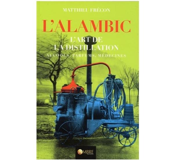 L'alambic : L'art de la distillation (Frécon)
